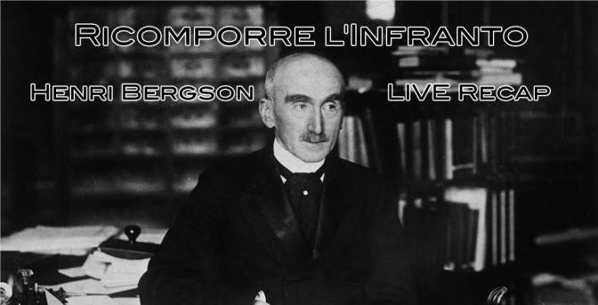 Ricomporre l'infranto – LIVE su Bergson