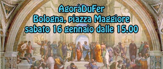 Agorà DuFer a Bologna! 16 gennaio!