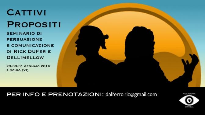 Cattivi Propositi – seminario sulla persuasione e la comunicazione con Dellimellow