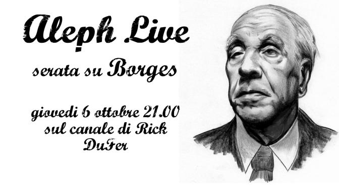 Serata su Borges – Aleph Live