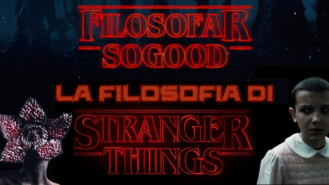 La Filosofia di Stranger Things