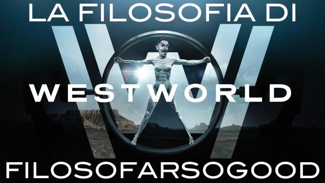 La Filosofia di Westworld