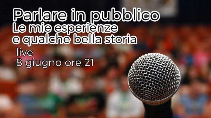 Parlare in pubblico: la mia esperienza e qualche bella storia